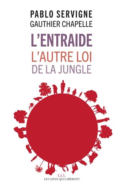 entraide (L') : l'autre loi de la jungle | Servigne, Pablo. Auteur