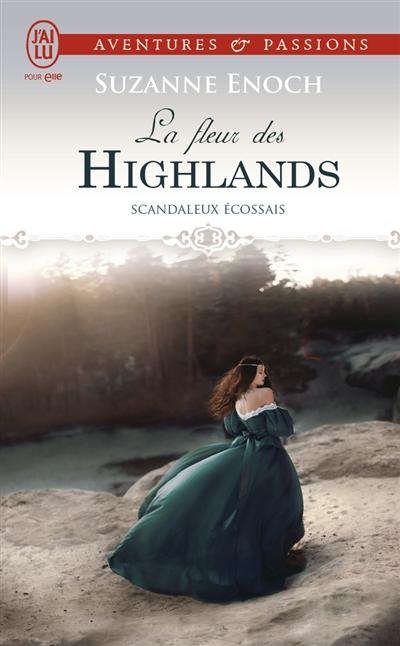 Scandaleux Ecossais. Vol. 3. La fleur des Highlands
