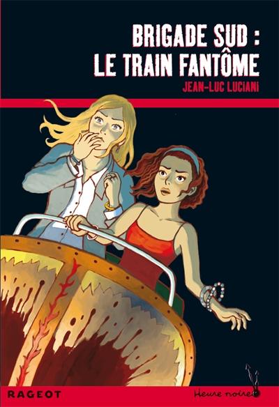 Le train fantôme / Jean-Luc Luciani   Luciani, Jean-Luc (1960-....). Auteur