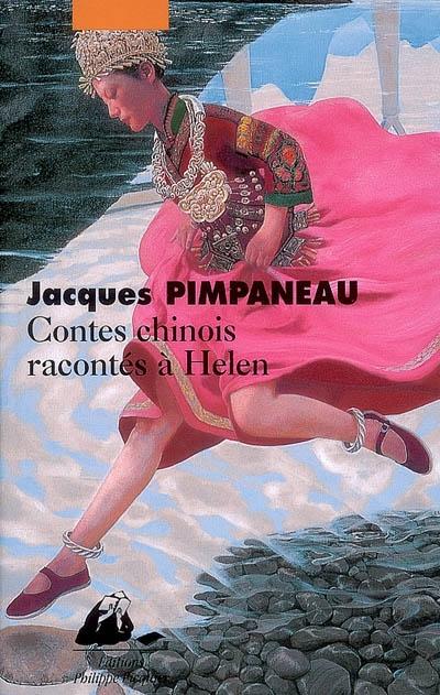 Contes chinois racontés à Helen / Jacques Pimpaneau | Pimpaneau, Jacques (1934-....), auteur