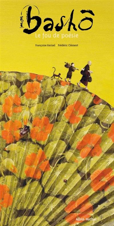 Bashô, le fou de poésie | Kerisel, Françoise. Auteur