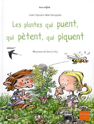 Les plantes qui puent, qui pètent, qui piquent | Hignard, Lionel. Auteur