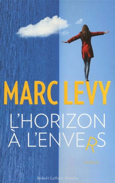 horizon à l'envers (L') : roman | Lévy, Marc (1961-....). Auteur