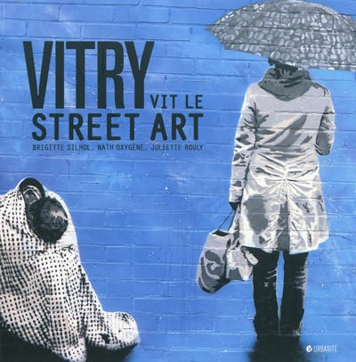 Vitry vit le street art | Brigitte Silhol. Illustrateur
