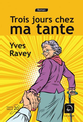 Trois jours chez ma tante | Yves Ravey (1953-....). Auteur