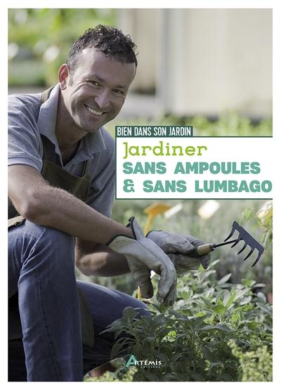 Jardiner sans ampoules & sans lumbago / Pierrick le Jardinier | Pierrick le Jardinier. Auteur