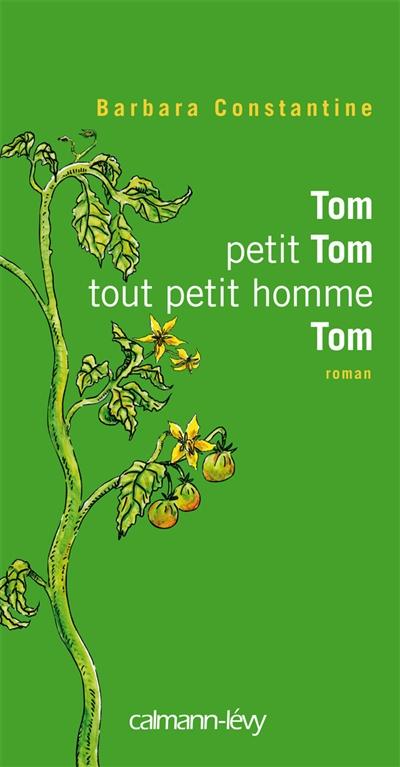 Tom, petit Tom, tout petit homme, Tom | Constantine, Barbara. Auteur