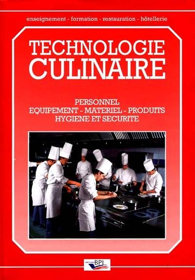 Technologie culinaire : personnel, équipements, matériel, produits, hygiène et sécurité / par Michel Maincent | Maincent-Morel, Michel