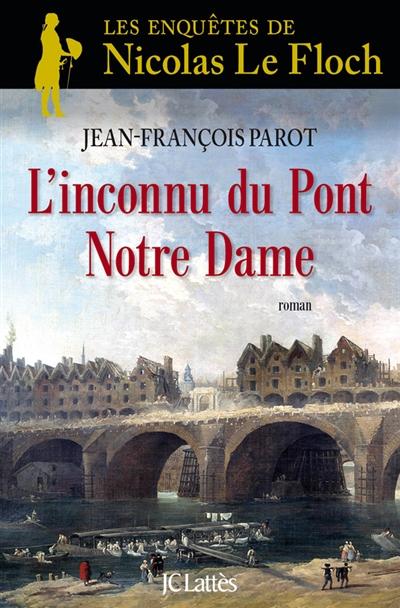inconnu du pont Notre-Dame (L') | Parot, Jean-François (1946-2018). Auteur