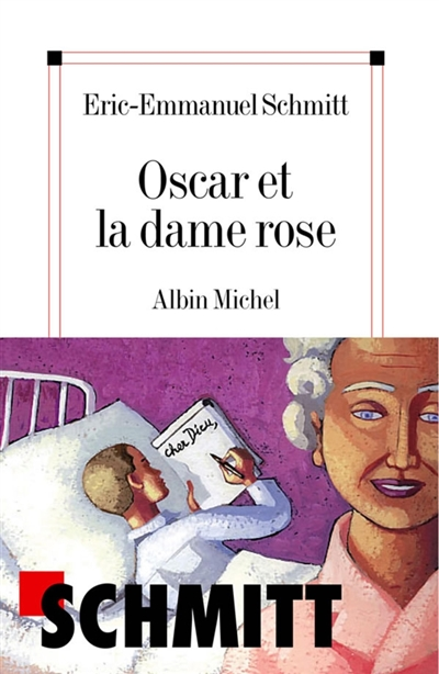Oscar et la dame rose / Eric-Emmanuel Schmitt | Schmitt, Eric-Emmanuel. Auteur