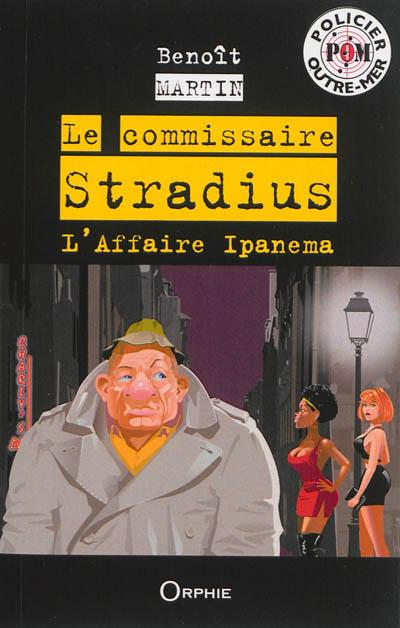 Le commissaire Stradius : l'affaire Ipanema