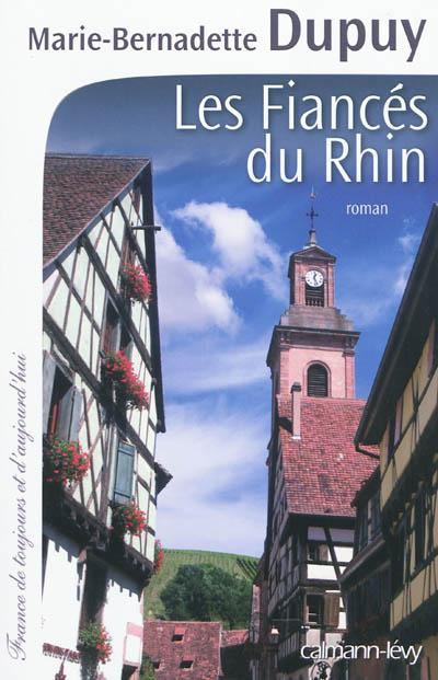 Les fiancés du Rhin : roman / Marie-Bernadette Dupuy | Dupuy, Marie-Bernadette (1952-....). Auteur