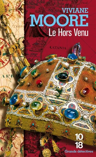 L'épopée des Normands de Sicile. T.4, Le hors venu | Moore, Viviane (1955-....). Auteur