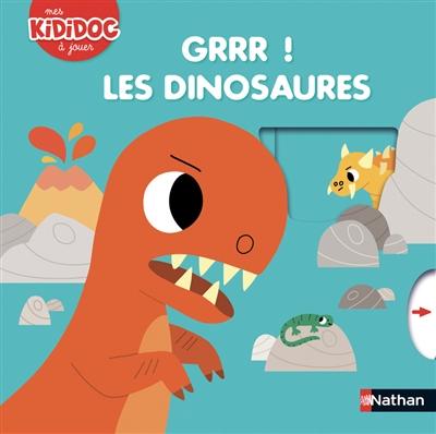 Grrr ! les dinosaures / illustrations de Marion Billet |
