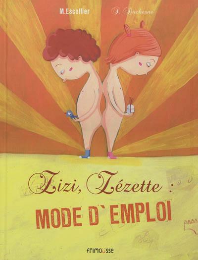 Zizi, zézette : mode d'emploi | Escoffier, Michaël (1970-....). Auteur