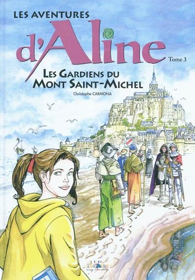 Les aventures d'Aline. Vol. 3. Les gardiens du Mont Saint-Michel