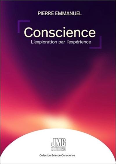 Conscience : l'exploration par l'expérience