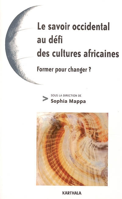 Le savoir occidental au défi des cultures africaines : former pour changer ?