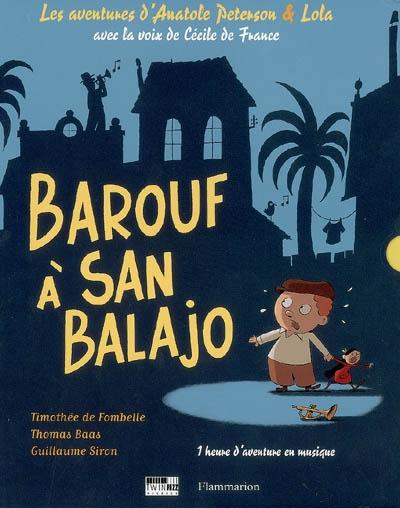 Barouf à San Balajo / textes et paroles, Timothée de Fombelle | Fombelle, Timothée de (1973-....). Auteur