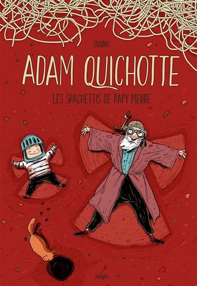 Adam quichotte : les spaghettis de papy pierre