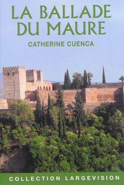 La ballade du Maure | Cuenca, Catherine (1982-....). Auteur