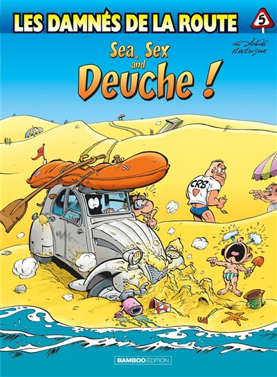 Les damnés de la route. Vol. 5. Sea, sex and deuche !