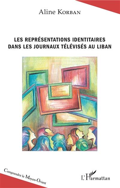 Les représentations identitaires dans les journaux télévisés au Liban