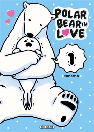 A polar bear in love. 1 | Koromo. Auteur
