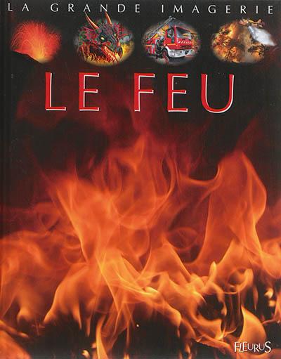 Le feu / conception Jack Delaroche | Delaroche, Jack. Auteur