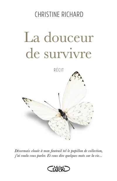 La douceur de survivre : récit