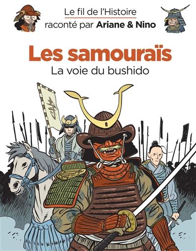 Le fil de l'histoire raconté par Ariane & Nino. Les samouraïs