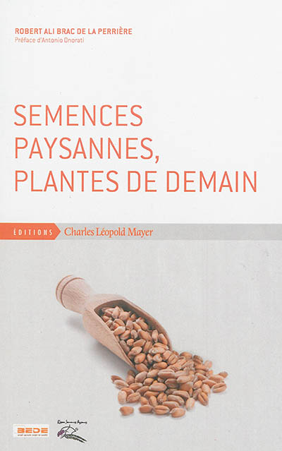 Semences paysannes, plantes de demain / Robert Ali Brac de La Perrière | Brac de La Perrière, Robert Ali. Auteur