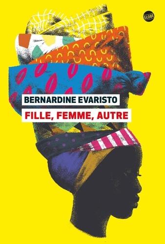 Fille, femme, autre | Evaristo, Bernardine. Auteur
