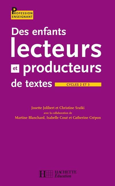 Des enfants lecteurs et producteurs de textes, cycle 2 et 3