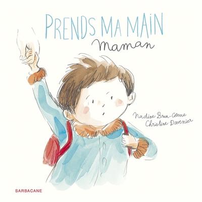 Prends ma main maman / Nadine Brun-Cosme, Christine Davenier   Brun-Cosme, Nadine (1960-....). Auteur