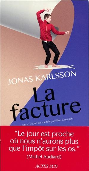 La facture / Jonas Karlsson ; traduit du suédois par Rémi Cassaigne   Karlsson, Jonas (1971-....), auteur