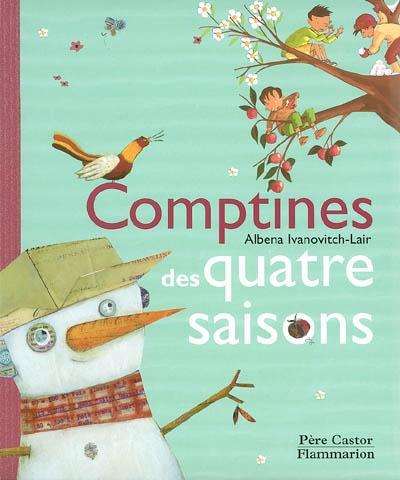Comptines des 4 saisons / Albena Ivanovitch-Lair | Ivanovitch-Lair, Albena. Auteur