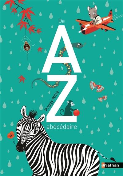 De A à Z : abécédaire | Nille, Peggy (1972-....). Auteur