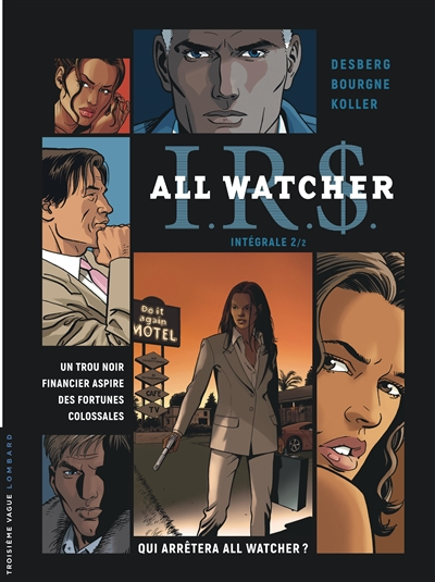 IRS : All Watcher : intégrale. Vol. 2