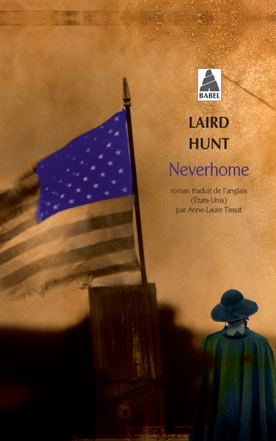 Neverhome   Hunt, Laird (1968-....). Auteur