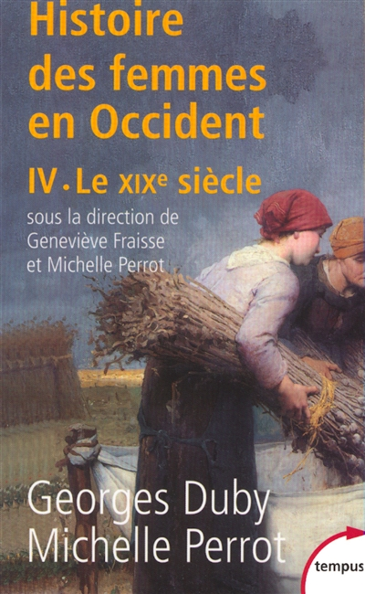 Histoire des femmes en Occident. [4], Le XIXe siècle / [sous la dir. de Georges Duby et Michelle Perrot]  
