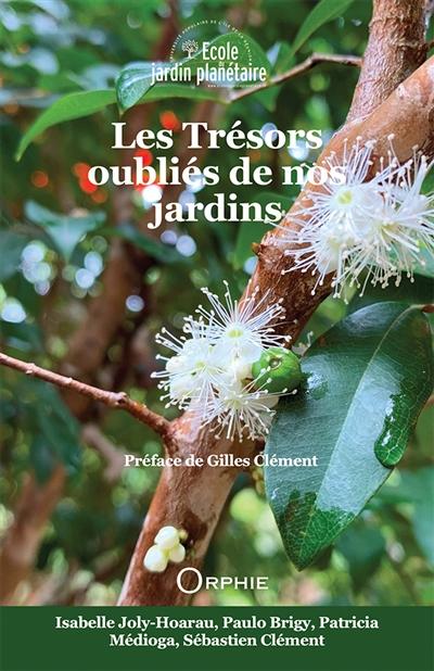 Les trésors oubliés de nos jardins