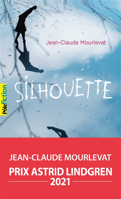 Silhouette / Jean-Claude Mourlevat   Mourlevat, Jean-Claude (1952-). Auteur