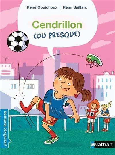 Cendrillon (ou presque) / texte de René Guichoux | Guichoux, René. Auteur