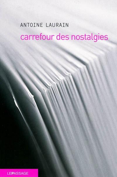 Carrefour des nostalgies / Antoine Laurain | Laurain, Antoine (197.?)
