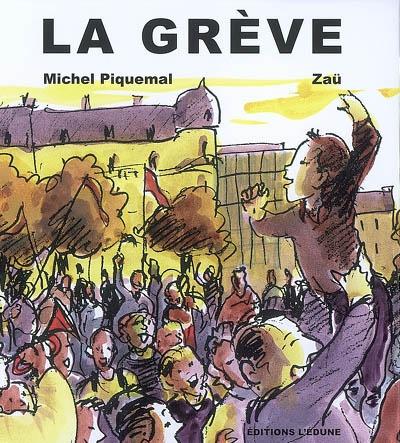 grève (La)   Piquemal, Michel (1954-....). Auteur