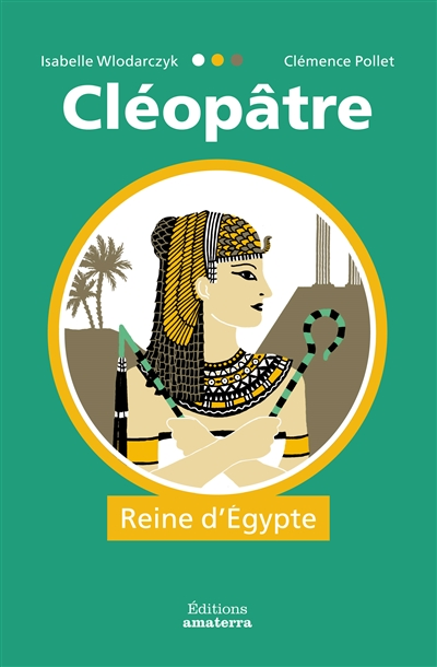 Cléopâtre : reine d'Egypte