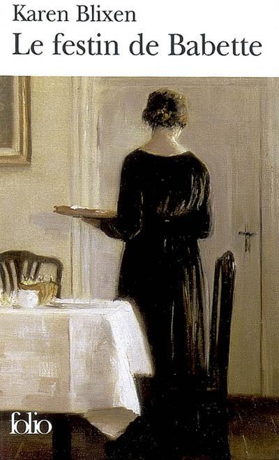 Le festin de Babette : et autres contes / Karen Blixen | Blixen, Karen (1885-1962). Auteur