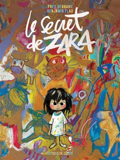 secret de Zara (Le) | Bernard, Frédéric. Auteur