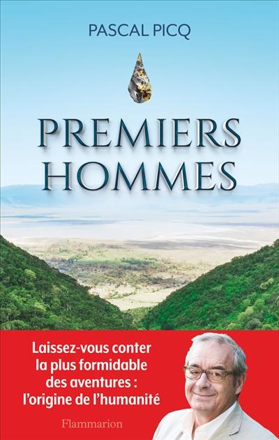 Premiers hommes : la nouvelle histoire de nos origines | Pascal Picq, Auteur